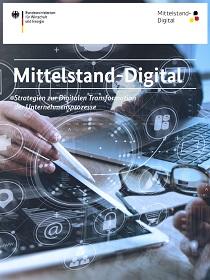 Cover der Publikation Mittelstand-Digital - Strategien zur Digitalen Transformation der Unternehmensprozesse